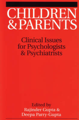 Children and Parents: Clinical Issues for Psychologists and Psychiatrists (Paperback)