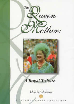 The Queen Mother: A Royal Tribute (Hardback)