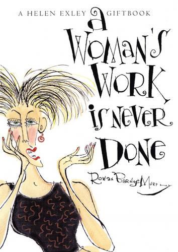 A Womans Work is Never Done (Hardback)