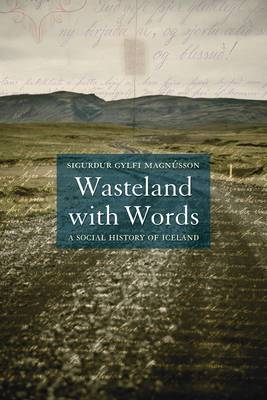 Wasteland with Words: A Social History of Iceland (Hardback)