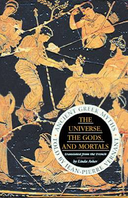 The Universe, the Gods and Mortals: Ancient Greek Myths (Paperback)