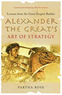 Alexander the Great's Art of Strategy: Lessons from the Great Empire Builder (Paperback)