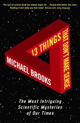 13 Things That Don't Make Sense: The Most Intriguing Scientific Mysteries of Our Time (Paperback)