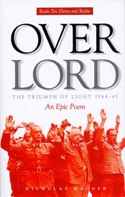 Overlord: Books 10-12 v.iv: The Triumph of Light, 1944-45 (Hardback)