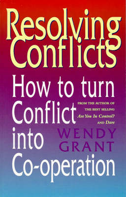 Resolving Conflicts: How to Turn Conflict into Co-operation (Paperback)