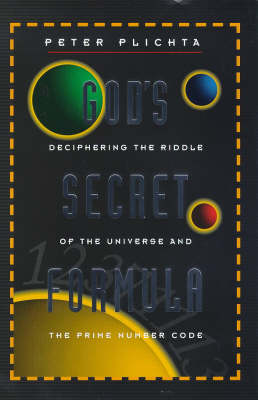 God's Secret Formula: Deciphering the Riddle of the Universe and the Prime Number Code (Paperback)