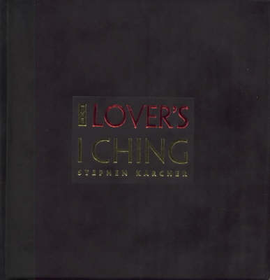 The Lover's I Ching (Hardback)
