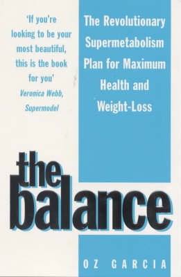 The Balance, The: Your Personal Programme for Weight Loss, Supermetabolism, Renewed Vitality, Maximum Health, Instant Rejuvination (Paperback)