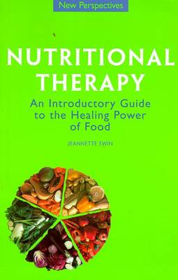 Nutritional Therapy: An Introductory Guide to the Healing Power of Food - New Perspectives Series (Paperback)