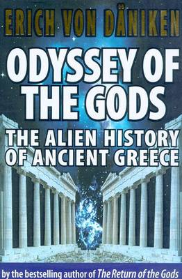 Odyssey of the Gods: The Alien History of Ancient Greece (Hardback)