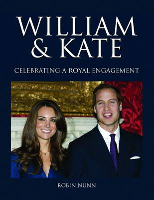 William & Kate: Celebrating a Royal Engagement (Hardback)