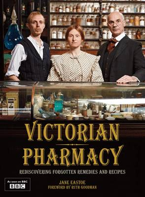 Victorian Pharmacy Remedies and Recipes (Hardback)