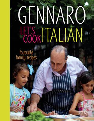 Gennaro: Let's Cook Italian: Favourite Family Recipes (Hardback)