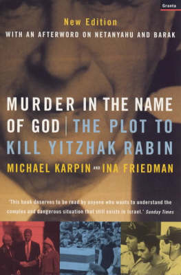 Murder in the Name of God: Plot to Kill Yitzhak Rabin (Paperback)