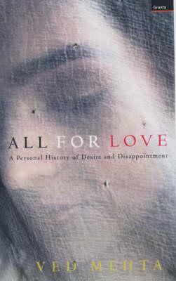 All for Love: A Personal History of Desire and Disappointment - Continents of exile (Hardback)