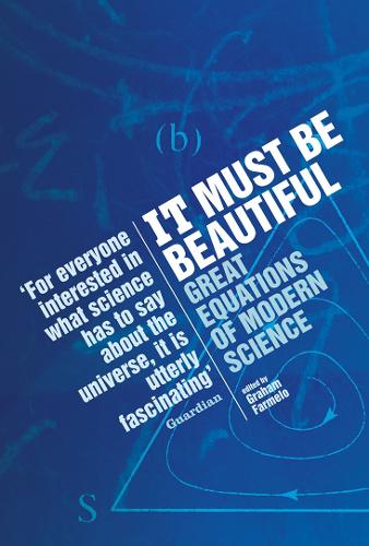 It Must be Beautiful: Great Equations of Modern Science (Paperback)