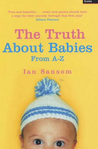 The Truth About Babies: From A-Z (Paperback)