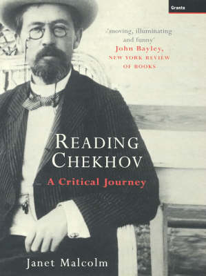 Reading Chekhov: A Critical Journey (Hardback)