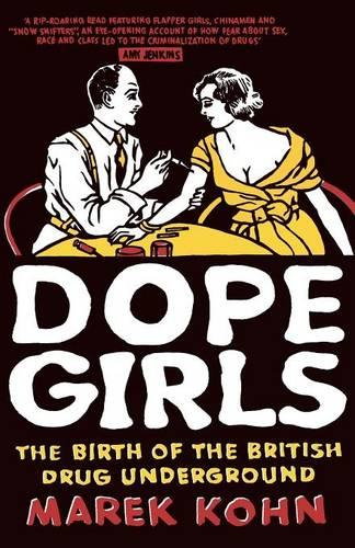 Dope Girls: The Birth of the British Drug Underground (Paperback)