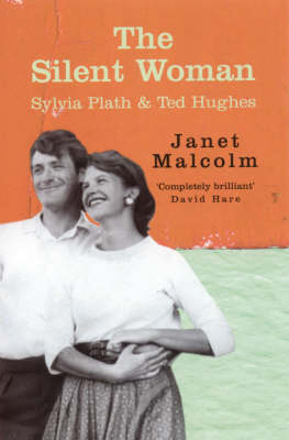 The Silent Woman: Sylvia Plath and Ted Hughes (Paperback)