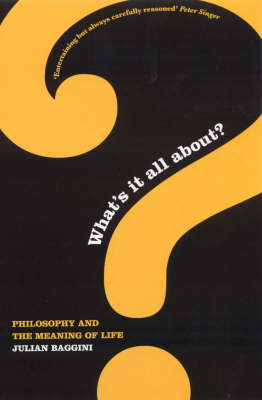 What's it All About?: Philosophy and the Meaning of Life (Paperback)