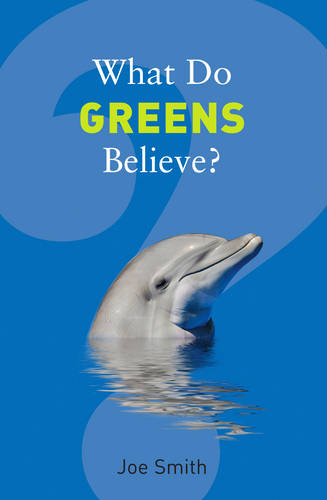 What Do Greens Believe? - What Do We Believe (Paperback)