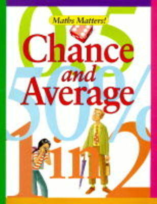 Chance and Average - Maths Matters v. 12 (Hardback)
