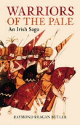 Warriors of the Pale: An Irish Saga (Paperback)