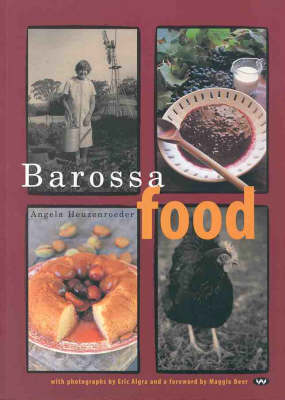 Barossa Food: Recipes, History, Stories (Paperback)