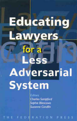 Educating Lawyers for a Less Adversarial System - Law, Ethics & Public Affairs (Paperback)