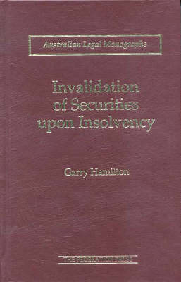 Invalidation of Securities upon Insolvency - Australian Legal Monograph S. (Hardback)