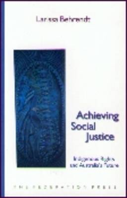 Achieving Social Justice: Indigenous Rights and Australia's Future (Paperback)