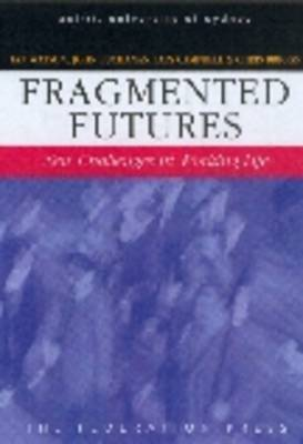 Fragmented Futures: New Concepts in Working Life - Workplace Research Centre (Paperback)