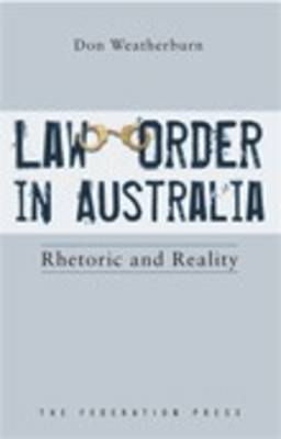 Law and Order in Australia: Rhetoric and Reality (Paperback)