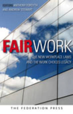 Fair Work: the New Workplace Laws and the Work Choices Legacy (Paperback)