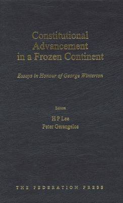 Constitutional Advancement in a Frozen Continent: Essays in Honour of George Winterton (Hardback)