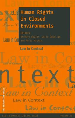 Human Rights in Closed Environments - Law in Context v. 31 (Paperback)