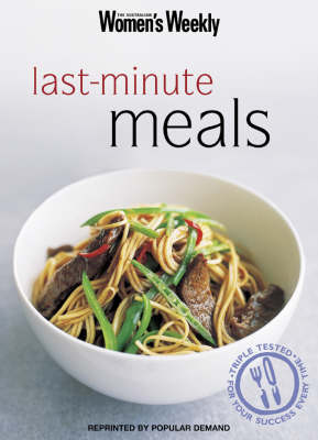 "Last-minute Meals - ""Australian Women's Weekly"" Home Library (Paperback)"