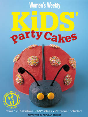 Kids Party Cakes: Muffins, Pastries, Cakes, Biscuits - The Australian Women's Weekly (Paperback)