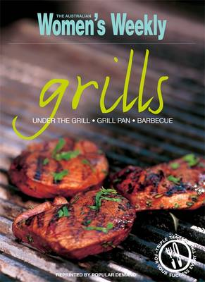 Grills: Under the Grill, Grill Pan, Barbecue - The Australian Women's Weekly: New Essentials (Paperback)