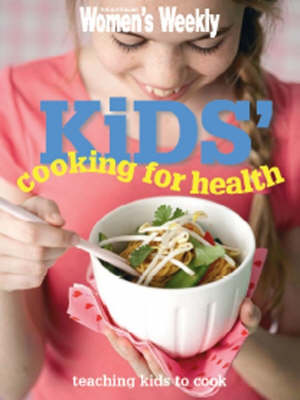 Maxi Kids Cooking for Health - The Australian Women's Weekly (Paperback)