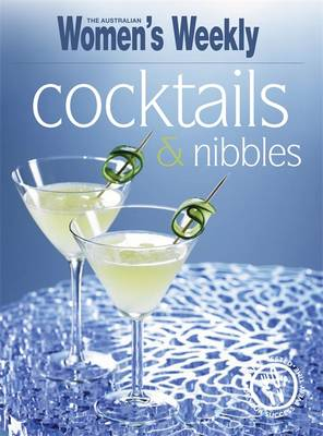 Cocktails and Nibbles - The Australian Women's Weekly: New Essentials (Paperback)