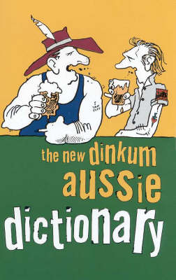 The New Dinkum Aussie Dictionary (Paperback)