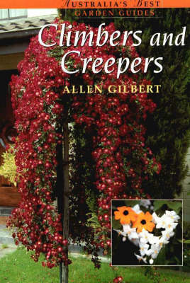 Climbers and Creepers - Australia's Best Garden Guides (Paperback)