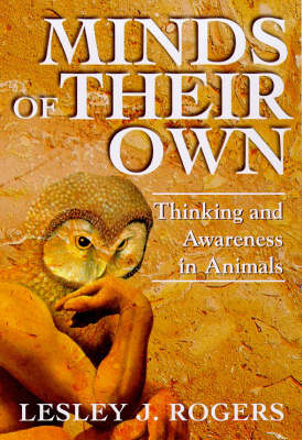 Minds of Their Own: Thinking and Awareness in Animals (Paperback)