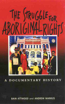 The Struggle for Aboriginal Rights: A Documentary History (Paperback)