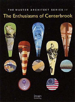 The Enthusiasms of Centrebrook: Selected and Current Works - Master Architect Series IV (Hardback)