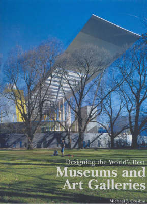 Museums and Art Galleries - Designing the World's Best S. (Hardback)