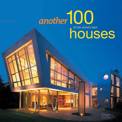 Another 100 of the World's Best Houses (Hardback)