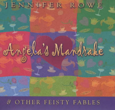 Angela's Mandrake and Other Feisty Fables (Hardback)